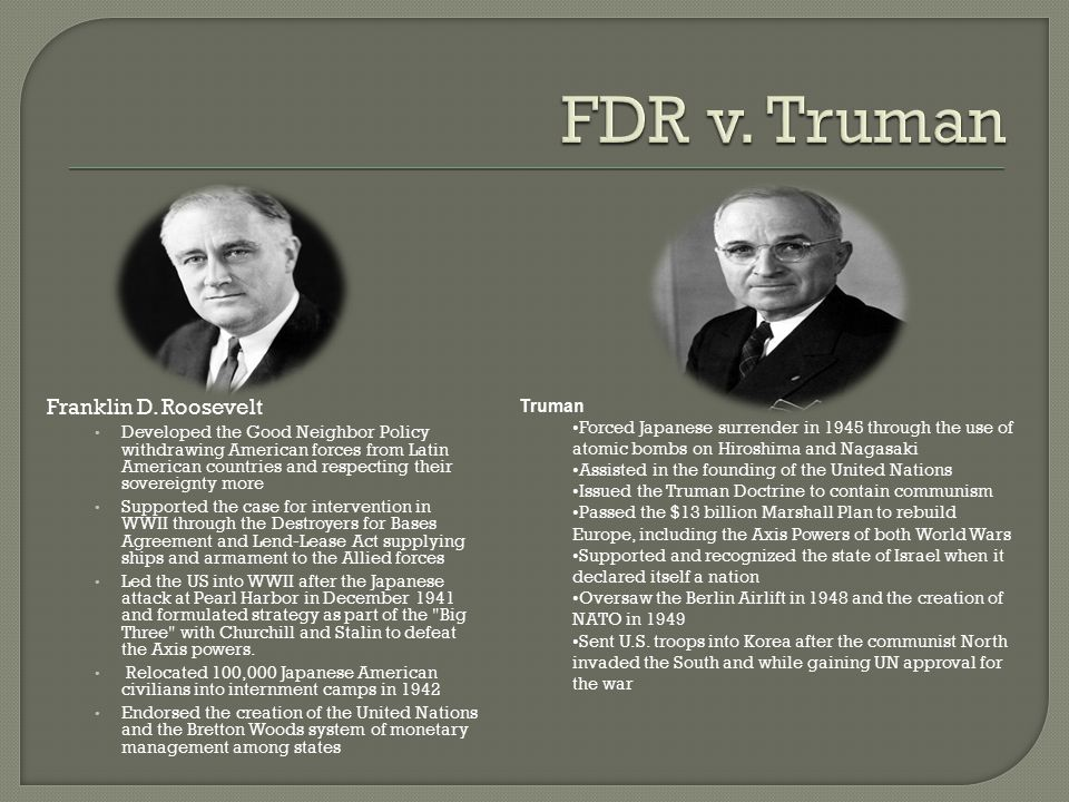 Franklin D. Roosevelt Developed the Good Neighbor Policy withdrawing American forces from Latin American countries and respecting their sovereignty mo