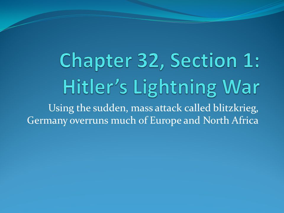 Using the sudden, mass attack called blitzkrieg, Germany overruns much of Europe and North Africa