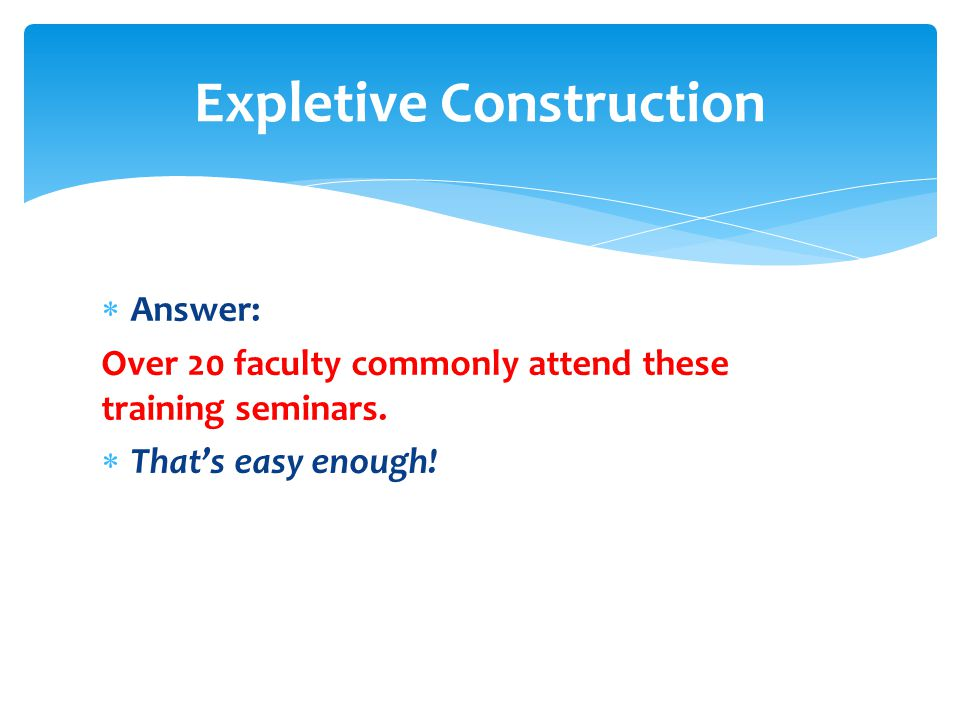  Answer: Over 20 faculty commonly attend these training seminars.