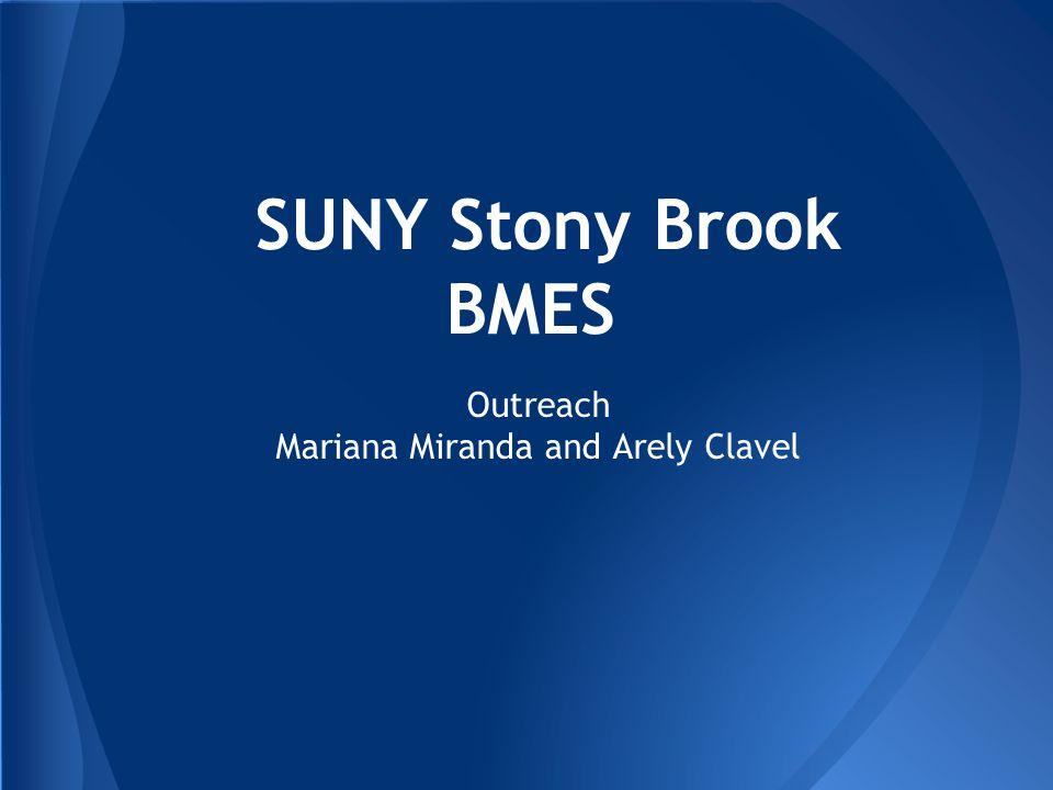 SUNY Stony Brook BMES Outreach Mariana Miranda and Arely Clavel