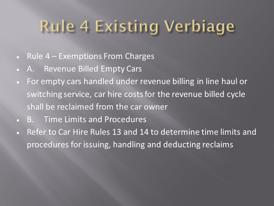  Rule 4 – Exemptions From Charges  A.Revenue Billed Empty Cars  For empty cars handled under revenue billing in line haul or switching service, car