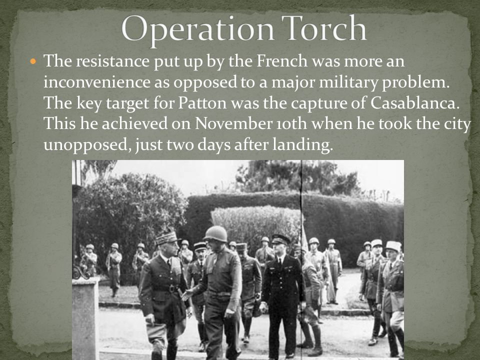 The resistance put up by the French was more an inconvenience as opposed to a major military problem. The key target for Patton was the capture of Cas
