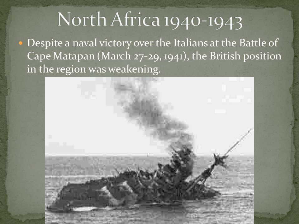 Despite a naval victory over the Italians at the Battle of Cape Matapan (March 27-29, 1941), the British position in the region was weakening.