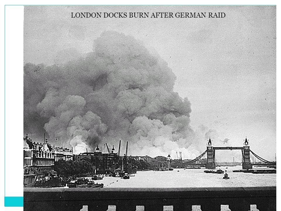 69 LONDON DOCKS BURN AFTER GERMAN RAID