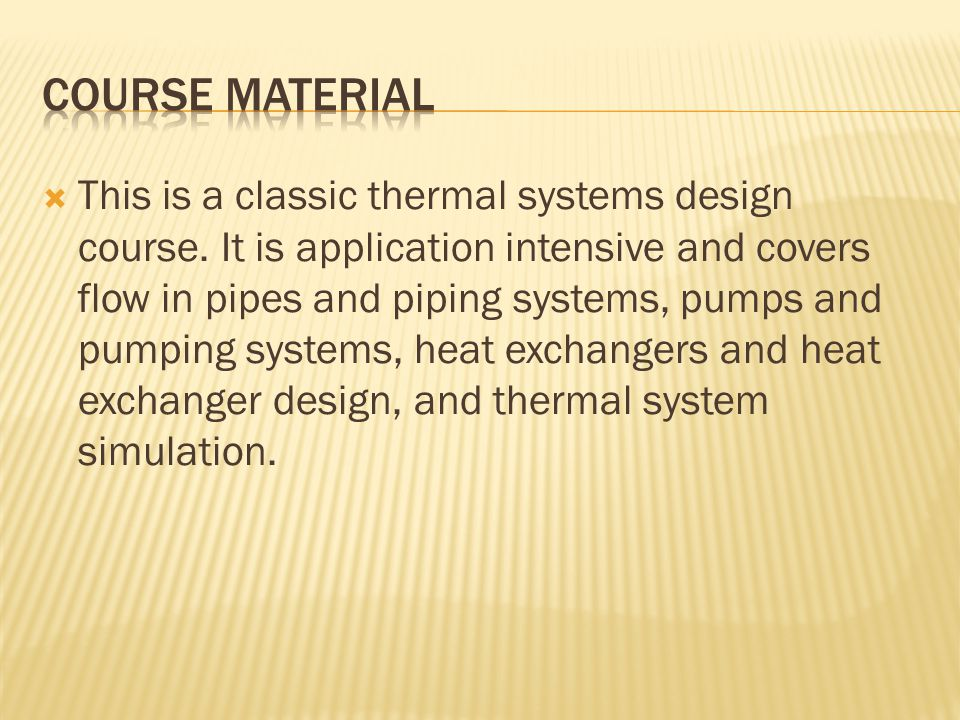  This is a classic thermal systems design course.