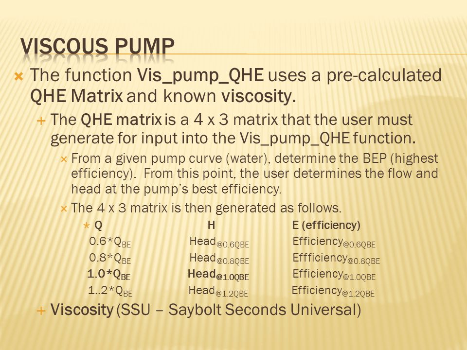  The function Vis_pump_QHE uses a pre-calculated QHE Matrix and known viscosity.