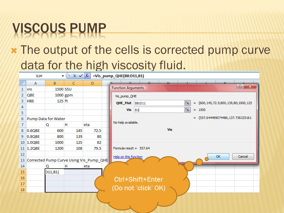  The output of the cells is corrected pump curve data for the high viscosity fluid.