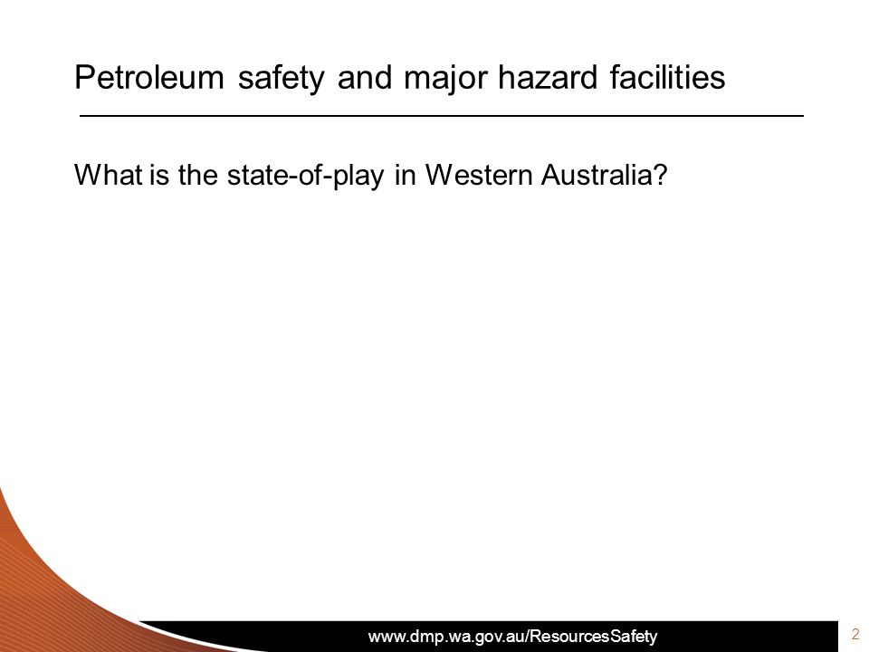 Petroleum safety and major hazard facilities What is the state-of-play in Western Australia 2