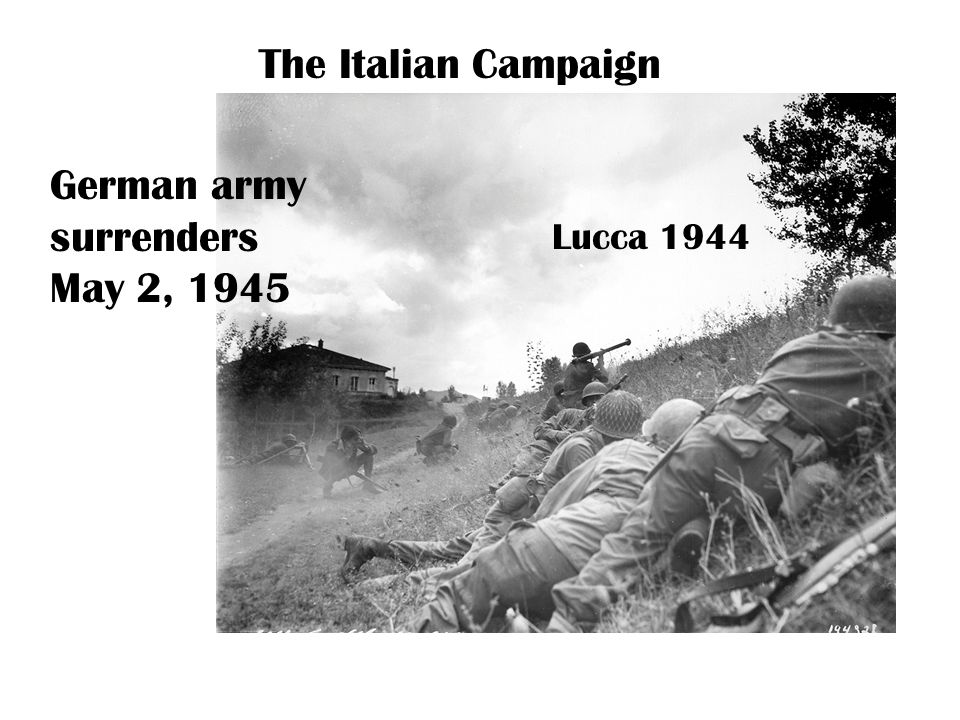 The Italian Campaign Lucca 1944 German army surrenders May 2, 1945