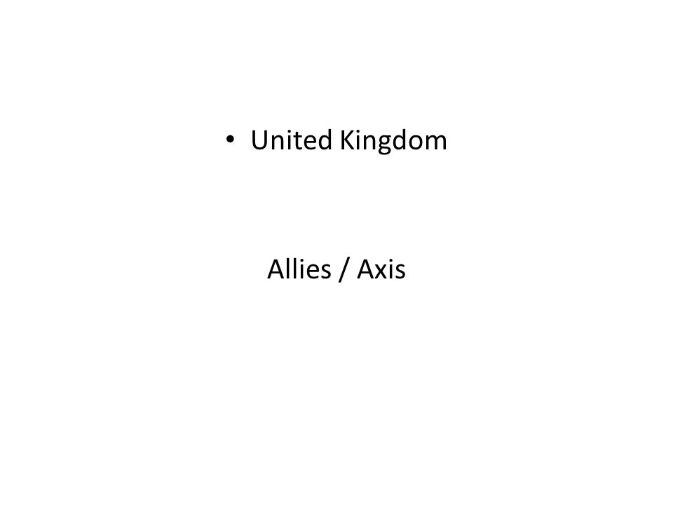 United Kingdom Allies / Axis