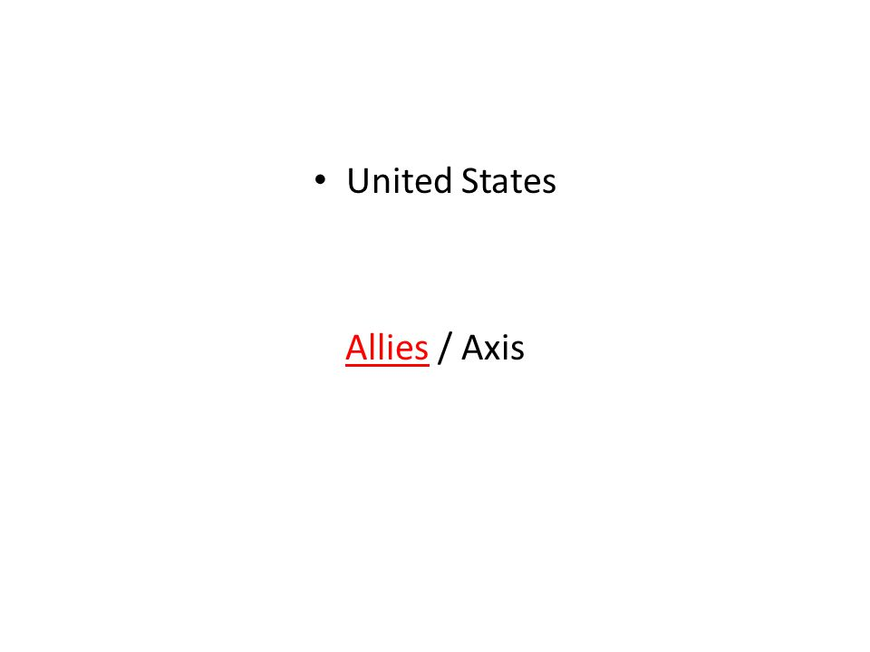 United States Allies / Axis