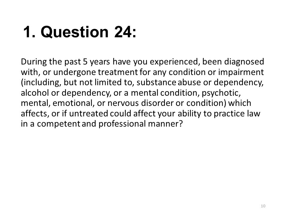 1. Question 24: During the past 5 years have you experienced, been diagnosed with, or undergone treatment for any condition or impairment (including,
