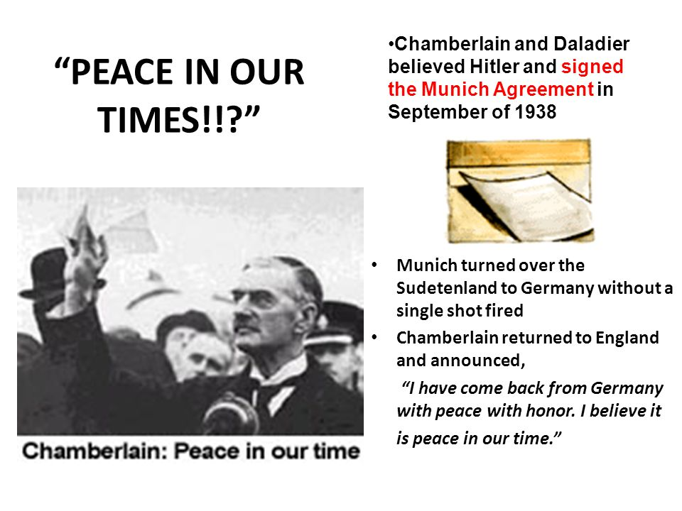 """""""PEACE IN OUR TIMES!!?"""" Munich turned over the Sudetenland to Germany without a single shot fired Chamberlain returned to England and announced, """"I ha"""
