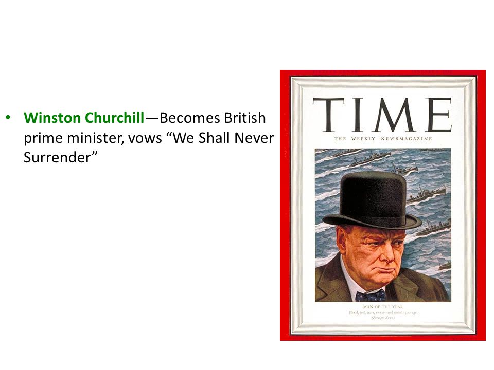 """Winston Churchill—Becomes British prime minister, vows """"We Shall Never Surrender"""""""