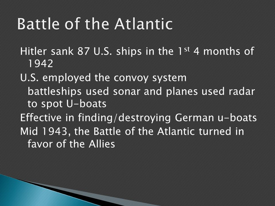 Hitler sank 87 U.S. ships in the 1 st 4 months of 1942 U.S.
