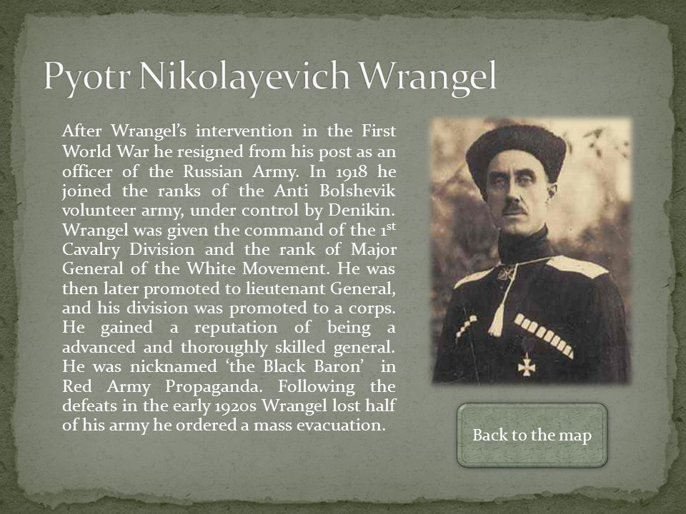After Wrangel's intervention in the First World War he resigned from his post as an officer of the Russian Army.