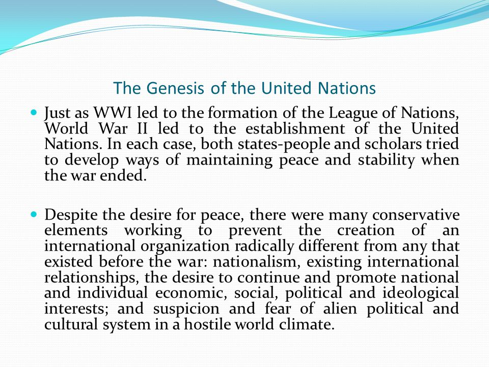 The Genesis of the United Nations The United Nations is a balance of conservatism and change.