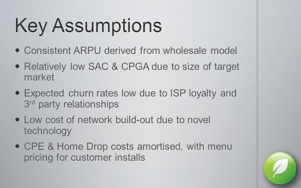 Consistent ARPU derived from wholesale model Consistent ARPU derived from wholesale model Relatively low SAC & CPGA due to size of target market Relat