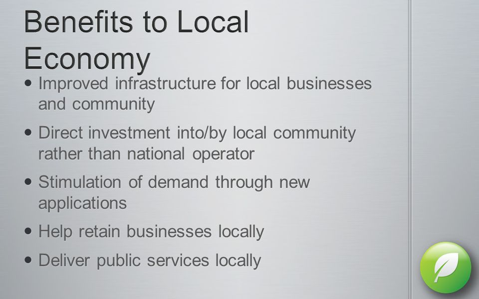 Improved infrastructure for local businesses and community Improved infrastructure for local businesses and community Direct investment into/by local