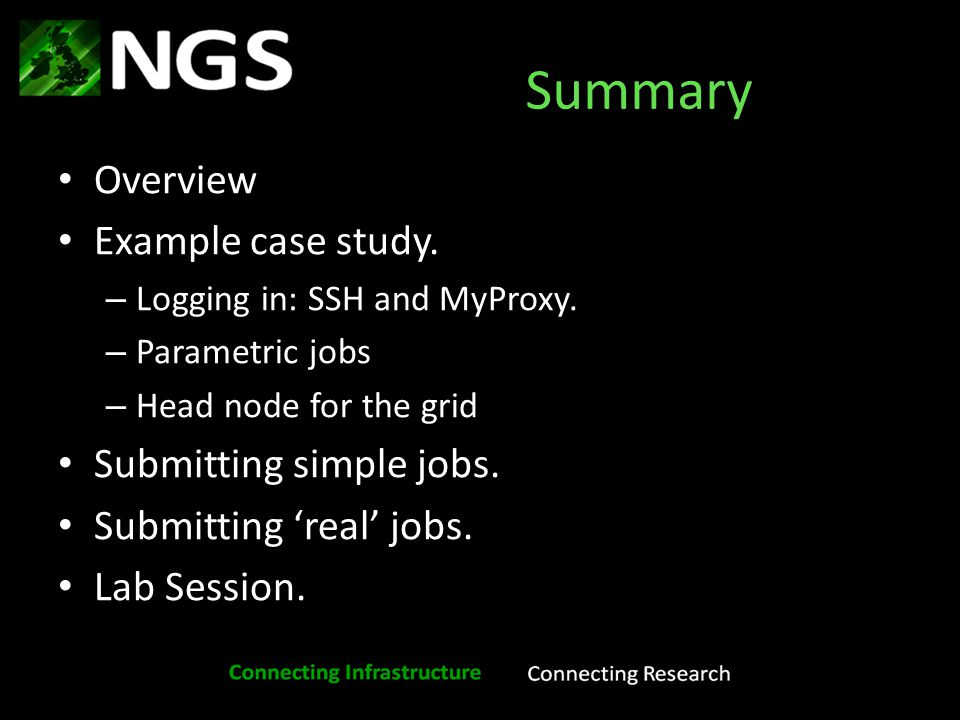 Summary Overview Example case study. –L–Logging in: SSH and MyProxy.