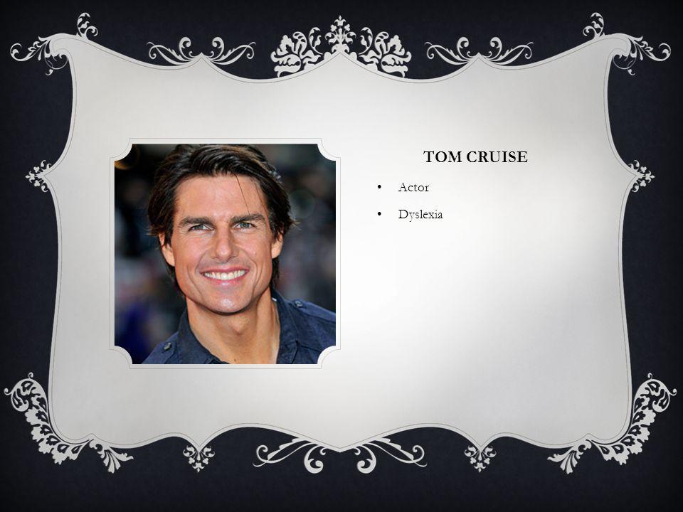 TOM CRUISE Actor Dyslexia