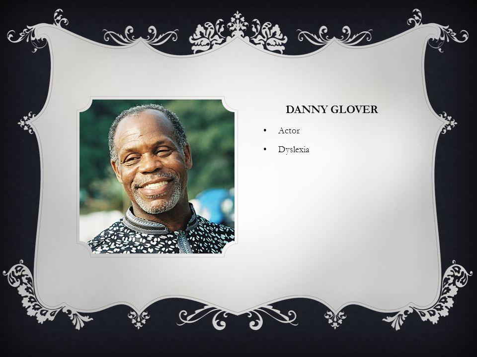 DANNY GLOVER Actor Dyslexia