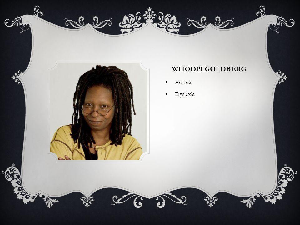 WHOOPI GOLDBERG Actress Dyslexia