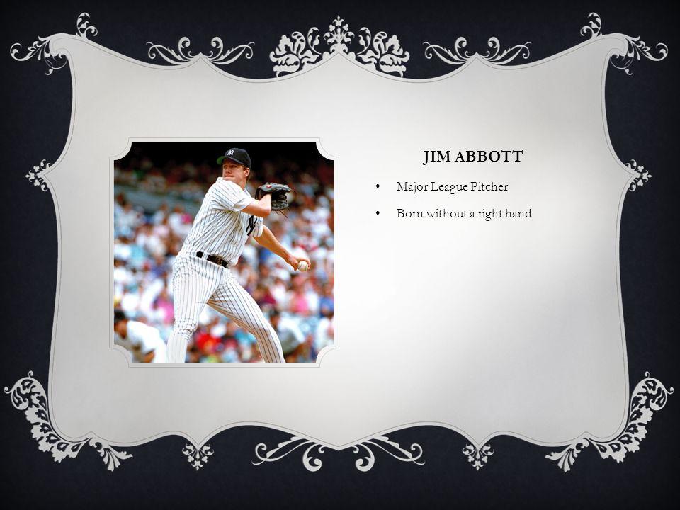 JIM ABBOTT Major League Pitcher Born without a right hand