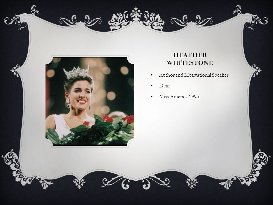 HEATHER WHITESTONE Author and Motivational Speaker Deaf Miss America 1995