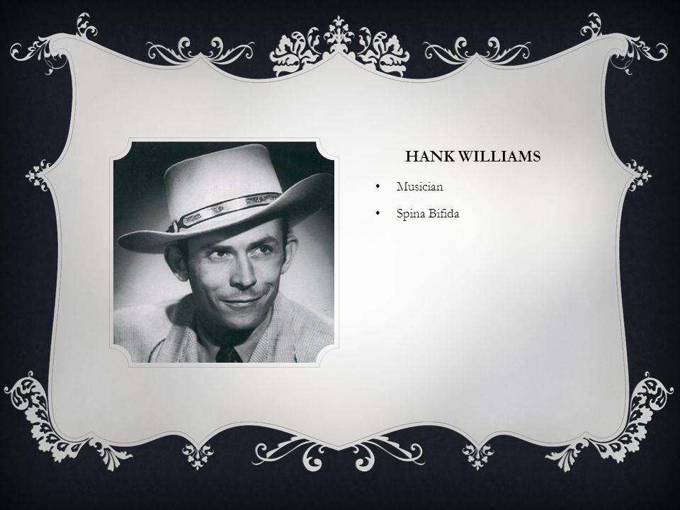 HANK WILLIAMS Musician Spina Bifida