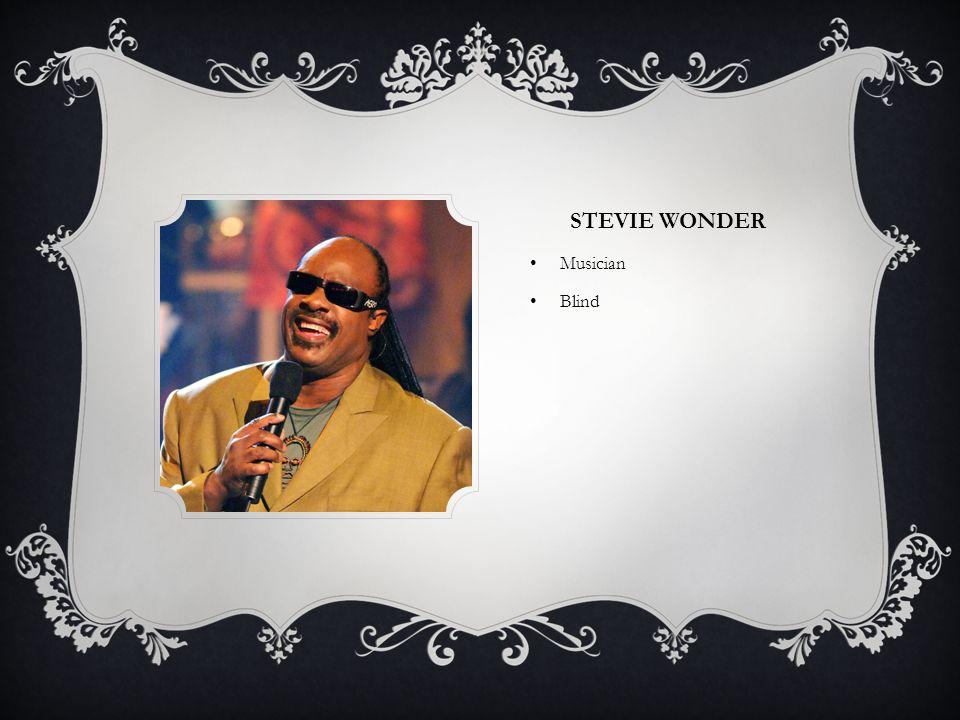 STEVIE WONDER Musician Blind