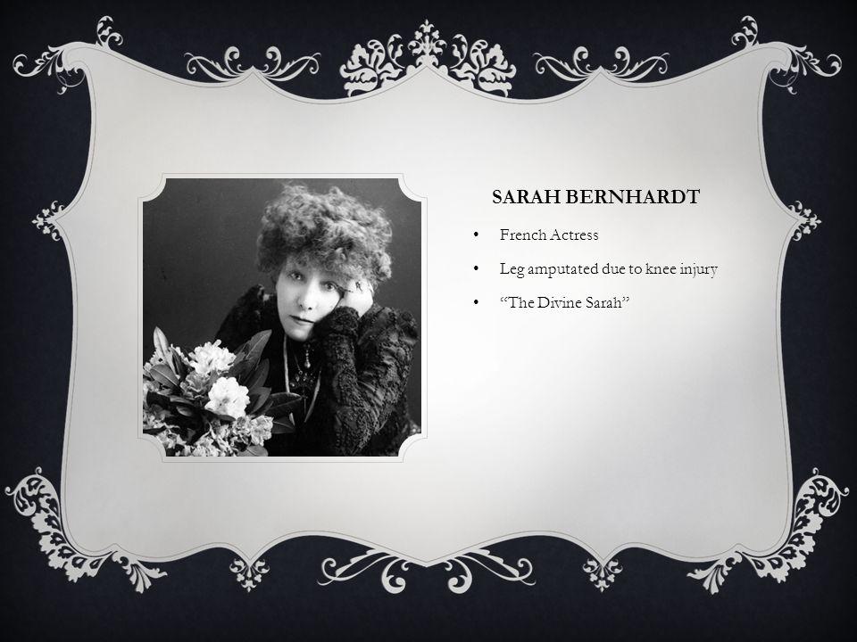 "SARAH BERNHARDT French Actress Leg amputated due to knee injury ""The Divine Sarah"""