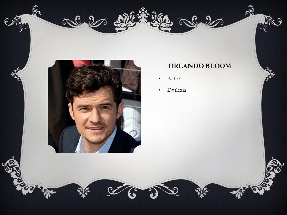 ORLANDO BLOOM Actor Dyslexia