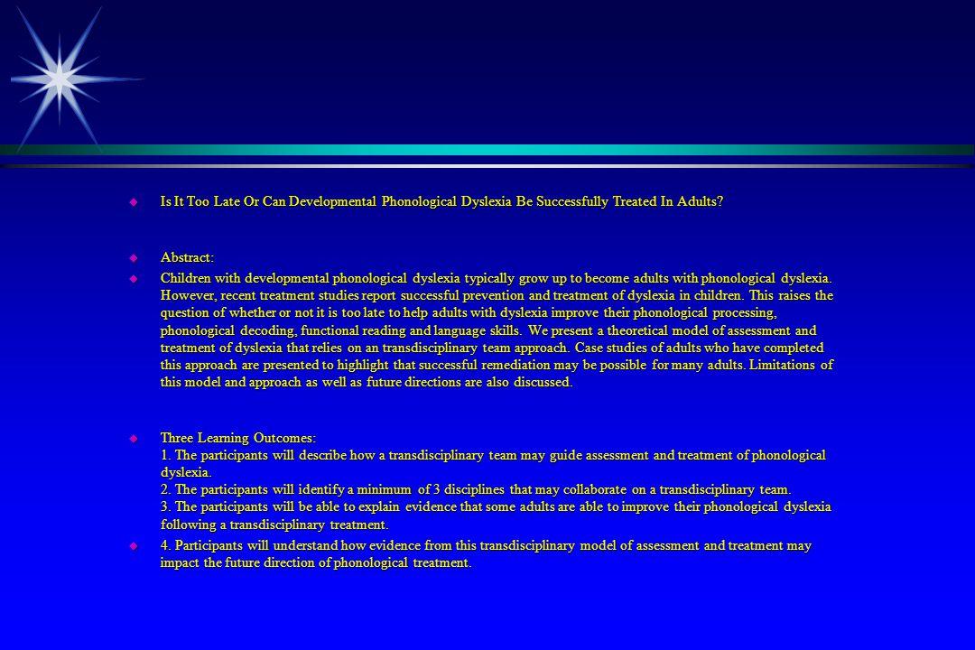 Case Study: Transdisciplinary Treatments Psychology: u Individual therapy u Therapy with mother Speech-Language: u Phonological Awareness (LiPS Program®) u Mental Imagery (Visualizing & Verbalizing®) u Written Composition (Visual-Kinesthetic Sentence Structure).