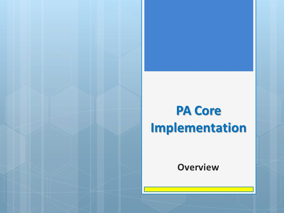 PA Core Implementation Overview
