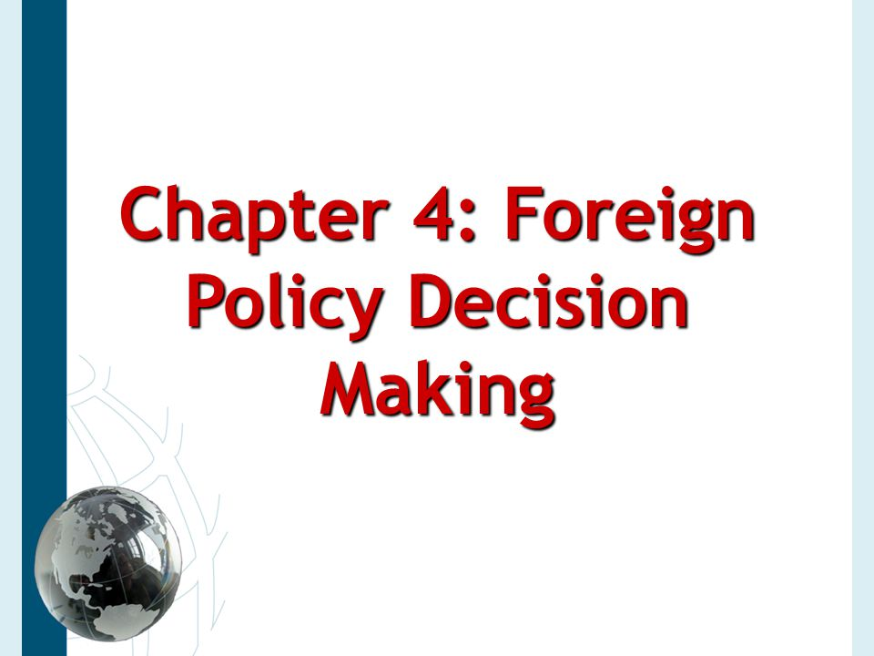 Constraints on Policy-making  Leaders project (and Realists expect) Rationality and states as Unitary Actors  Leaders face constraints on Rationality: 2-level game Maintain domestic influence and power Promote desirable foreign policy 12