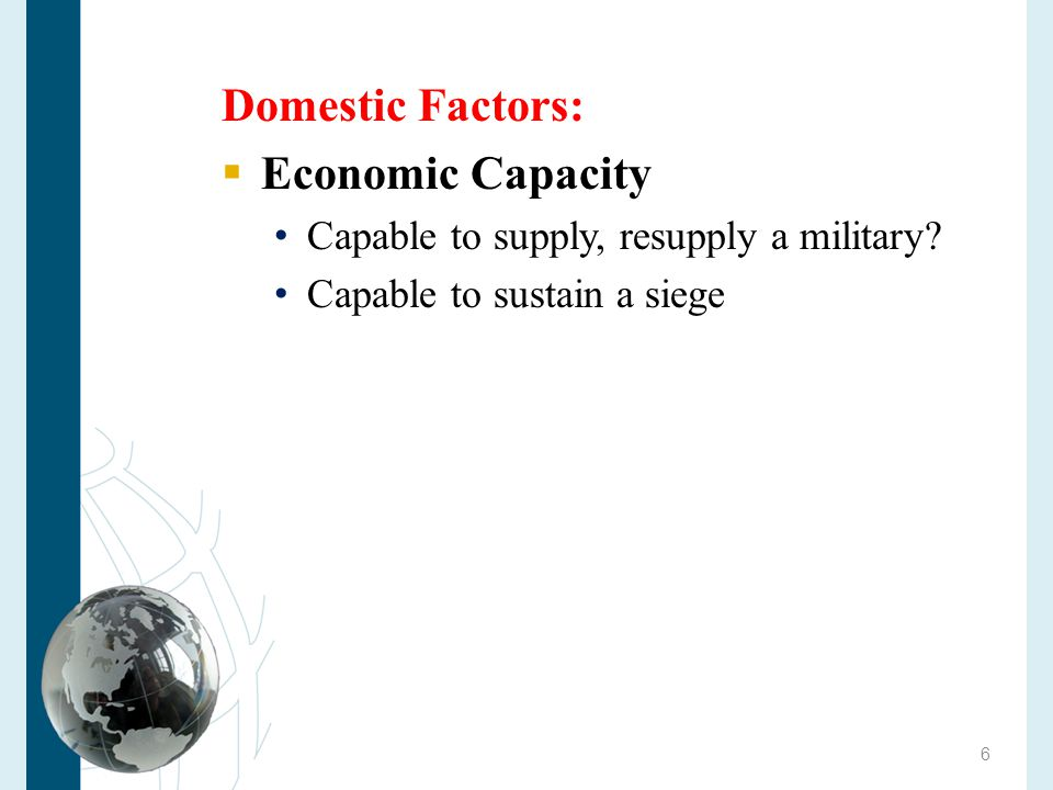 Domestic Factors:  Government type Democracy Autocratic rule Is there a connection between type of government and foreign policy.