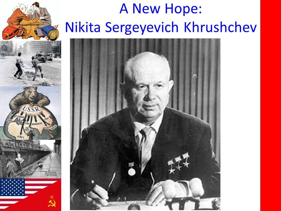A New Hope: Nikita Sergeyevich Khrushchev