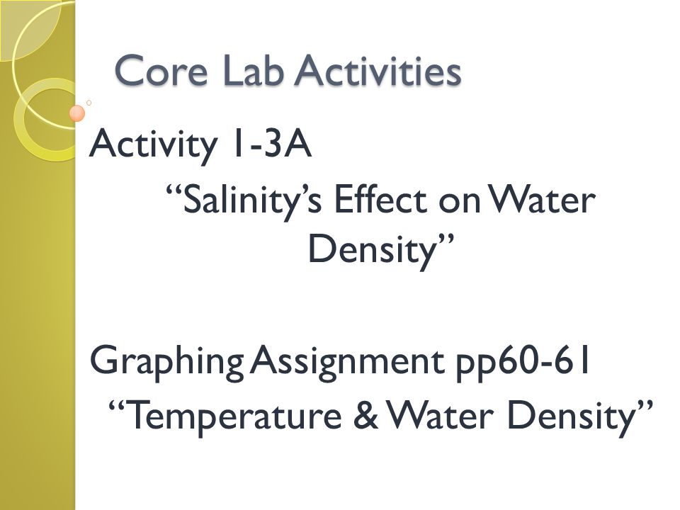 """Core Lab Activities Activity 1-3A """"Salinity's Effect on Water Density"""" Graphing Assignment pp60-61 """"Temperature & Water Density"""""""