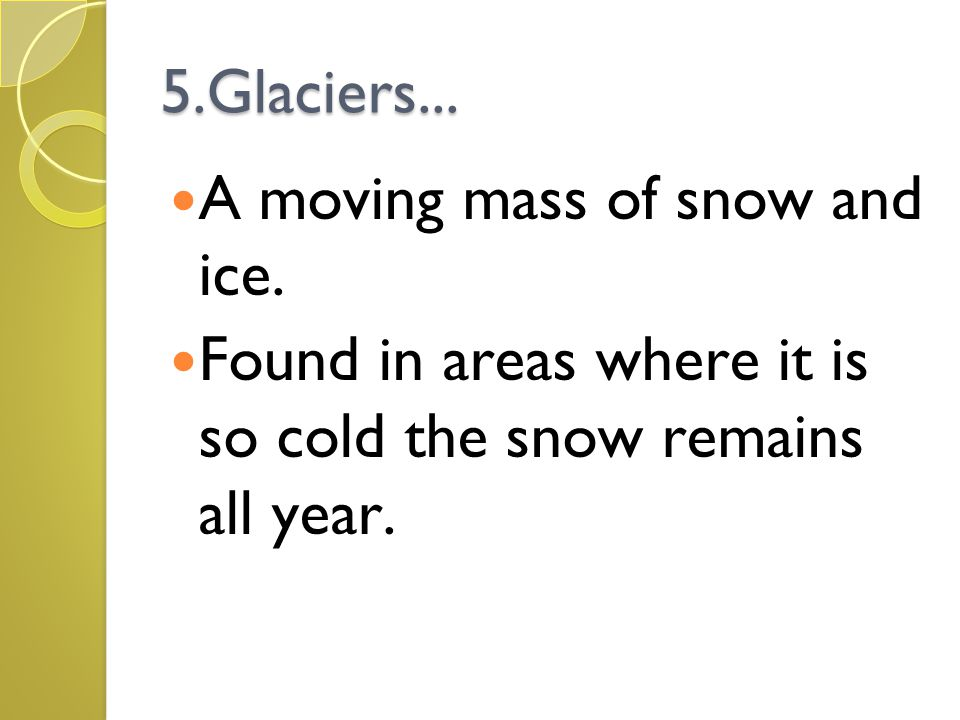 Glaciers in mountains and on the continent of Antarctica