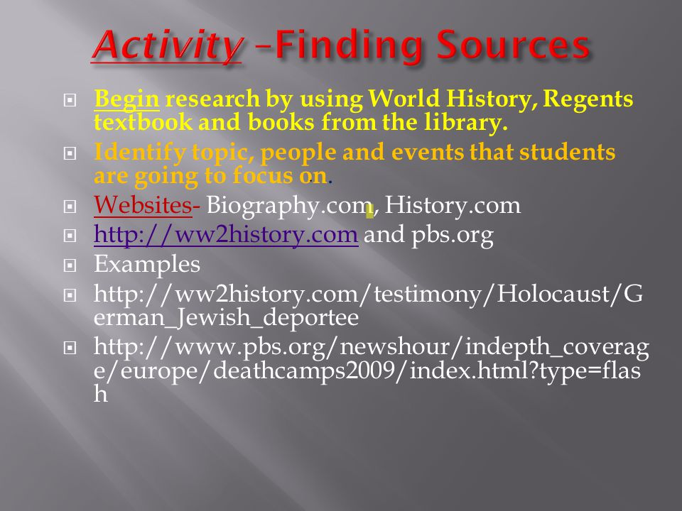  Begin research by using World History, Regents textbook and books from the library.