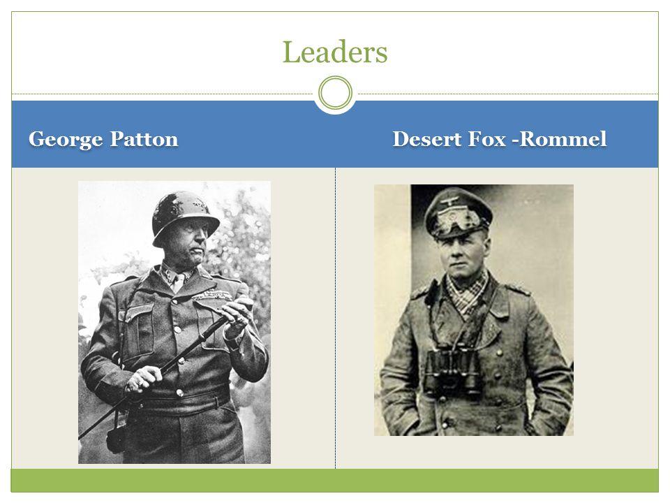 George Patton Desert Fox -Rommel Leaders