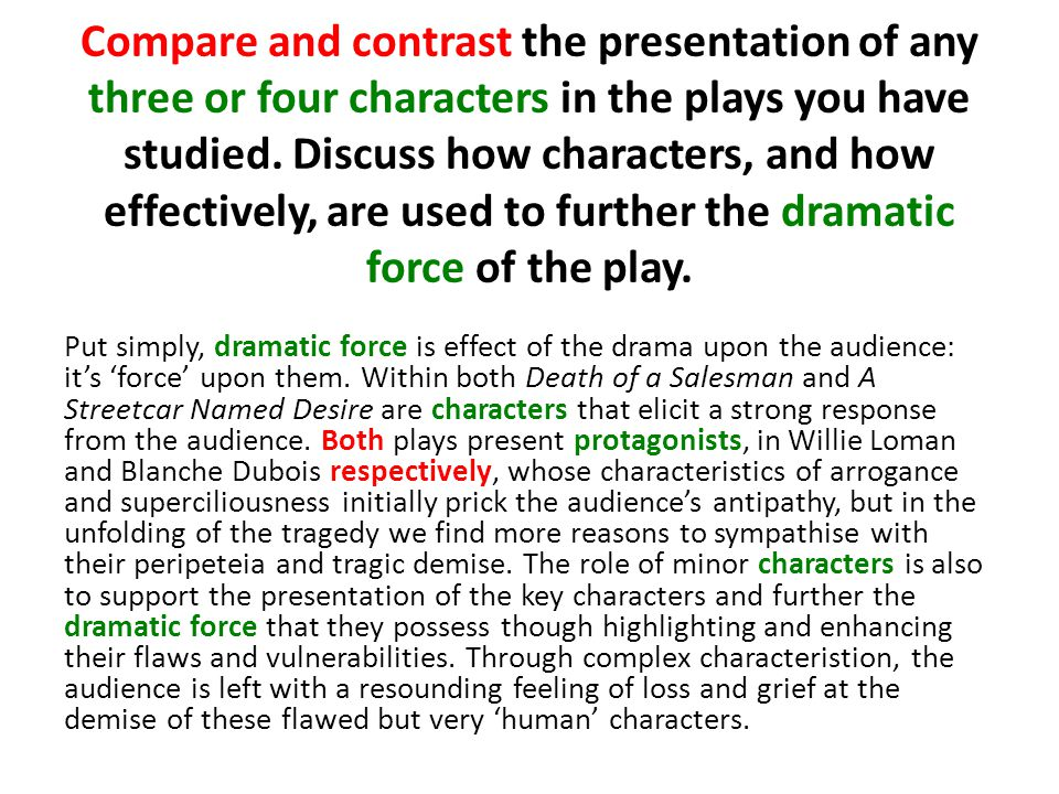Compare and contrast the presentation of any three or four characters in the plays you have studied.