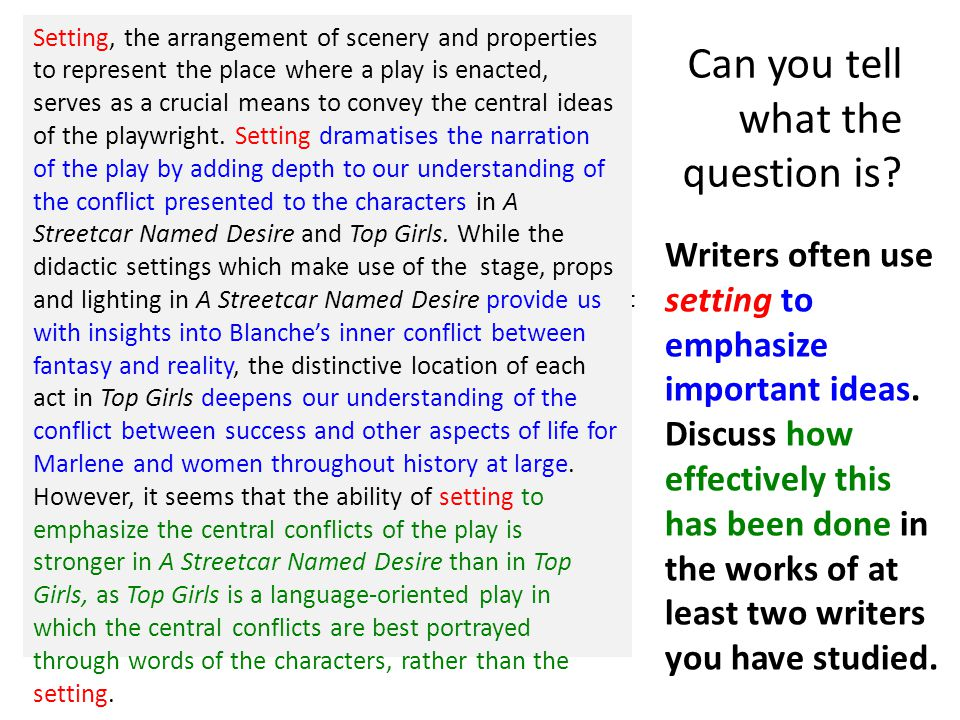 Can you tell what the question is. Writers often use setting to emphasize important ideas.