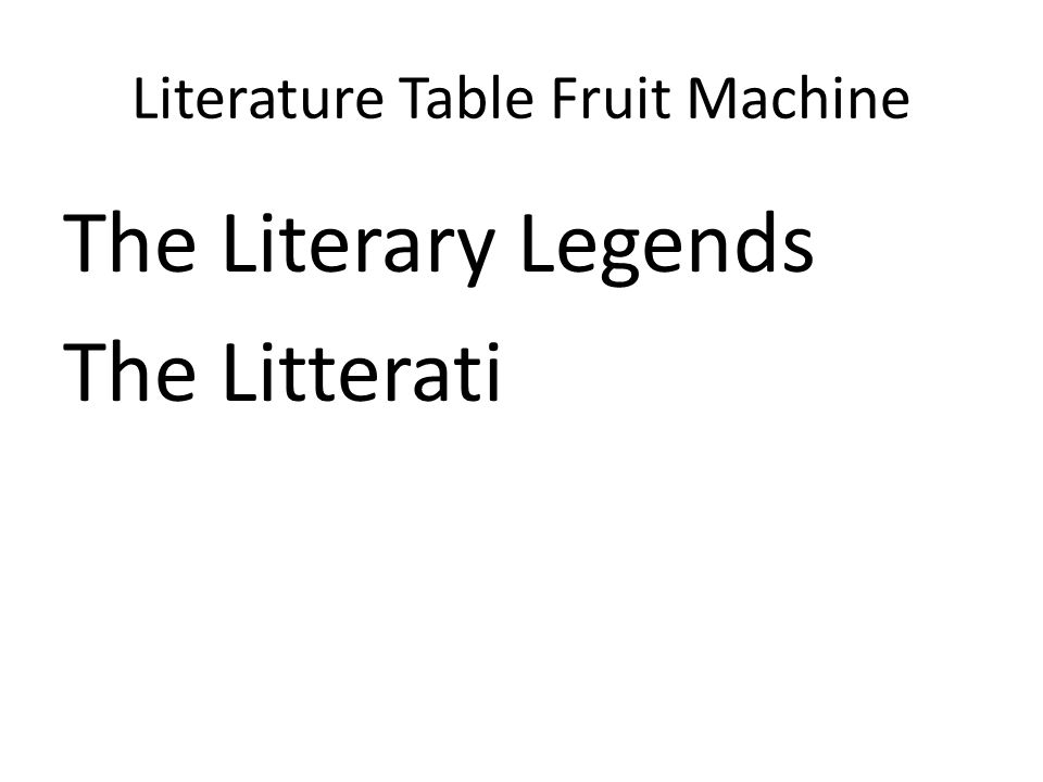 Literature Table Fruit Machine The Literary Legends The Litterati