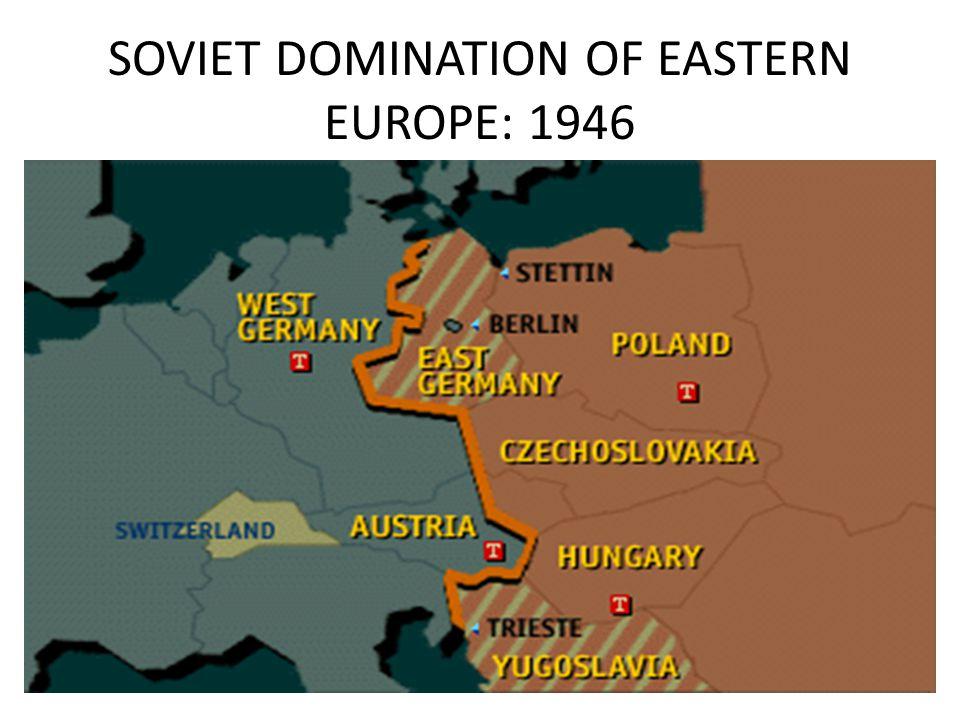 SOVIET DOMINATION OF EASTERN EUROPE: 1946