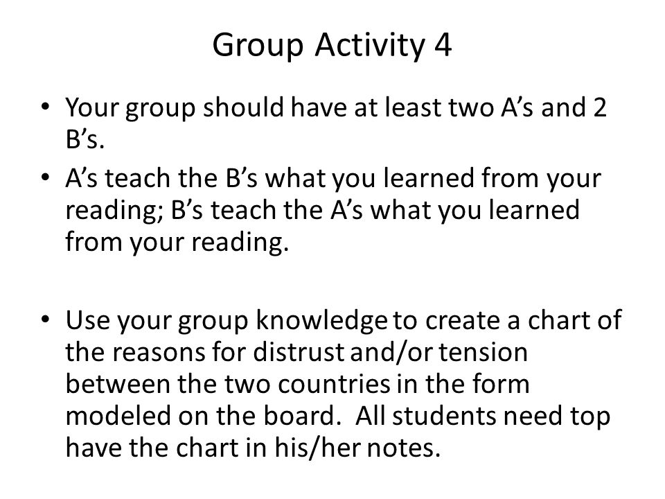 Group Activity 4 Your group should have at least two A's and 2 B's. A's teach the B's what you learned from your reading; B's teach the A's what you l