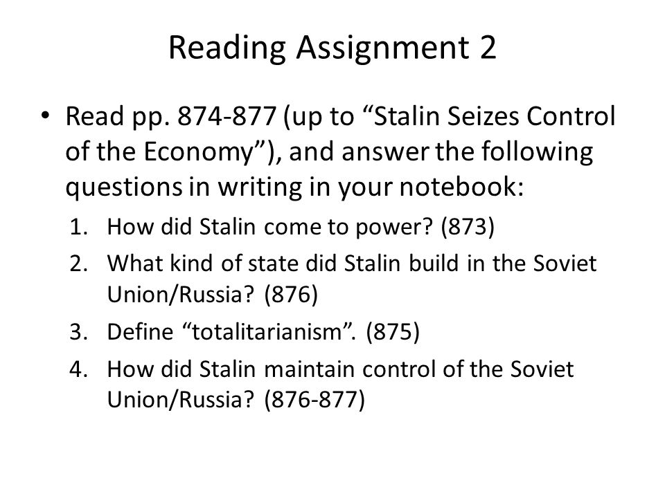 """Reading Assignment 2 Read pp. 874-877 (up to """"Stalin Seizes Control of the Economy""""), and answer the following questions in writing in your notebook:"""