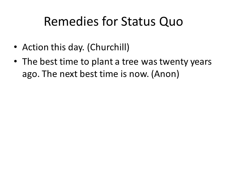 Remedies for Status Quo Action this day.