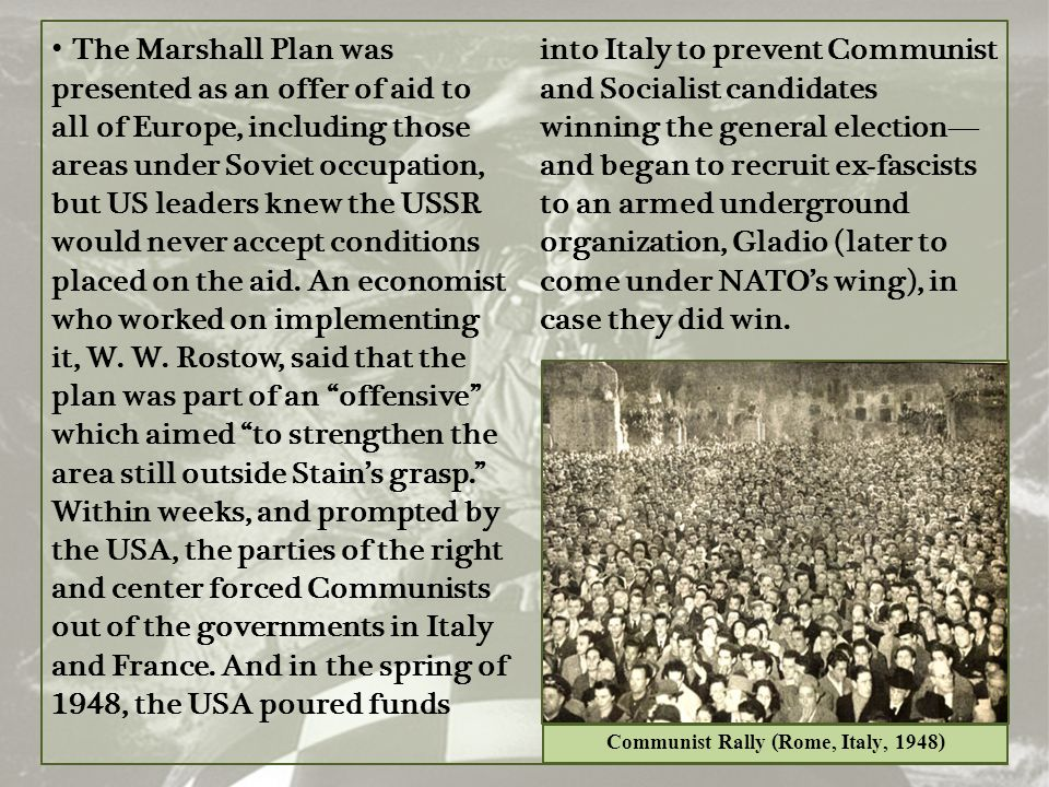 The Marshall Plan was presented as an offer of aid to all of Europe, including those areas under Soviet occupation, but US leaders knew the USSR would